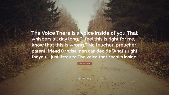 355293-Shel-Silverstein-Quote-The-Voice-There-is-a-voice-inside-of-you.jpg
