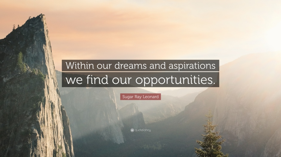 997399-Sugar-Ray-Leonard-Quote-Within-our-dreams-and-aspirations-we-find.jpg
